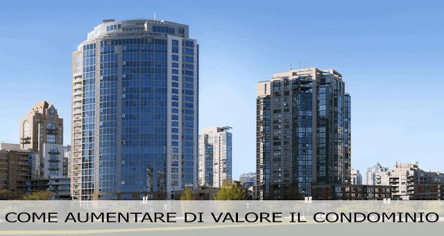aumentare valore condominio