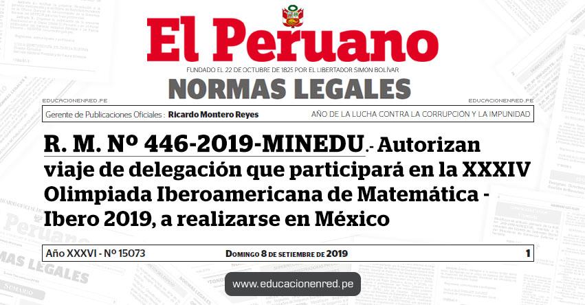 R. M. Nº 446-2019-MINEDU - Autorizan viaje de delegación que participará en la XXXIV Olimpiada Iberoamericana de Matemática - Ibero 2019, a realizarse en México