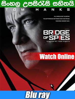 Bridge of Spies 2015 Full Movie Watch Online Free With Sinhala Subtitle