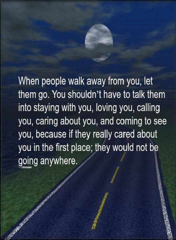 Quotes When People Walk Away From You Let Them Go You Shouldnt