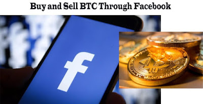 How Do I Buy and Sell BTC Through Facebook – Trade Bitcoin On Facebook