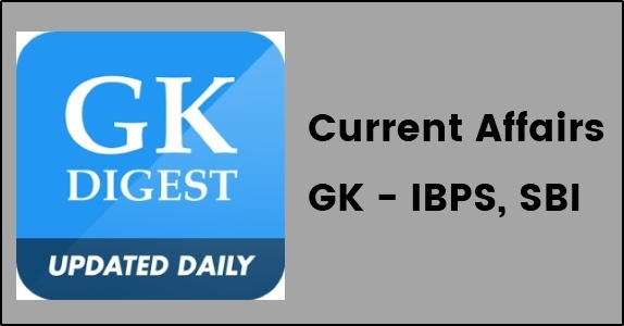 Current Affairs GK - IBPS, SBI