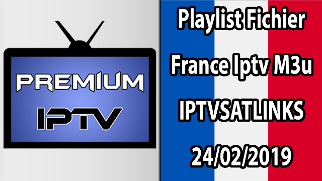 Playlist Fichier France Iptv M3u IPTVSATLINKS 24/02/2019