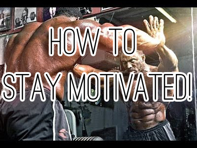 10 Powerful Ways To Stay Motivated in Bodybuilding !