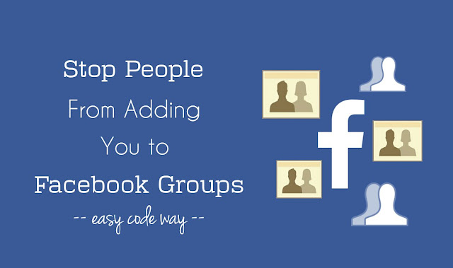 Stop people from adding you to Facebook groups