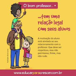 O bom professor tem uma relação legal com seus alunos.