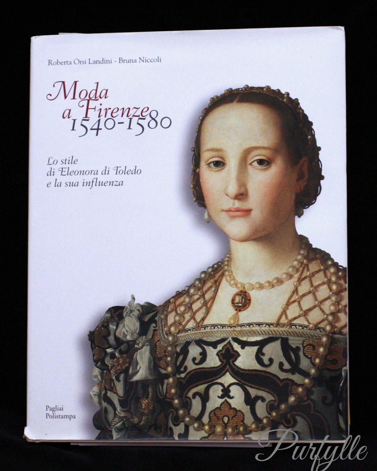 Moda a Firenze 1540-1580 Lo stile di Eleonora di Toledo florentine costume renaissance 16thC