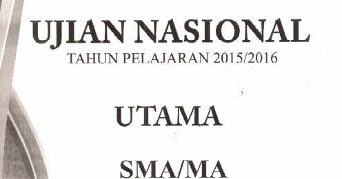 Soal Ujian Nasional Un 2016 Sma Ma Ipa Amp Ips Mapel Lengkap