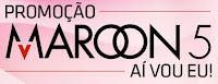 Promoção Maroon Five RioMar Fortaleza www.maroon5aivoueu.com