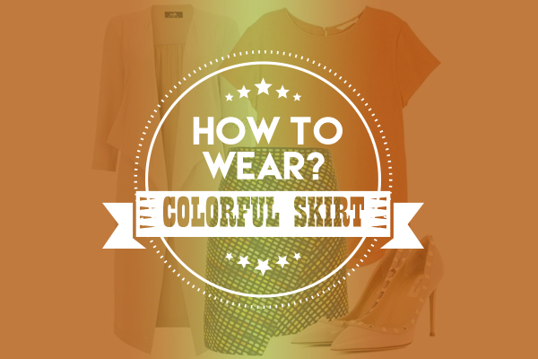 How to wear a colorful skirt