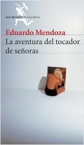 Eduardo Mendoza - La aventura del tocador de señoras