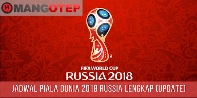 Jadwal Piala Dunia 2018 Rusia Lengkap (UPDATE)