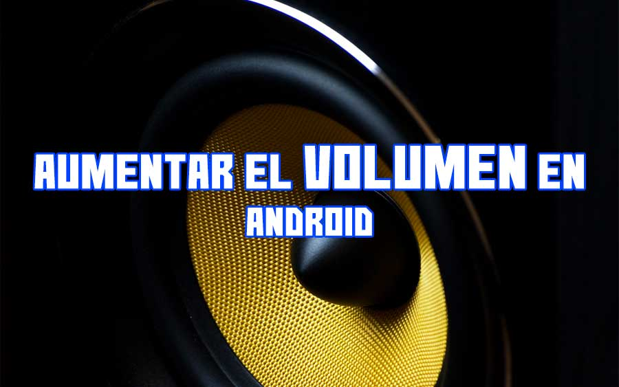 incrementar el volumen en android