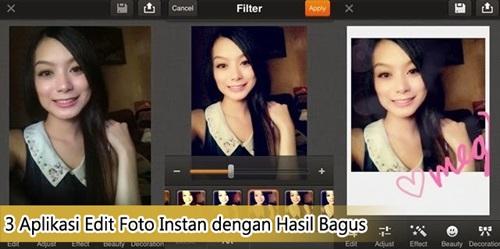 3 Aplikasi Edit Foto Instan Dengan Hasil Bagus