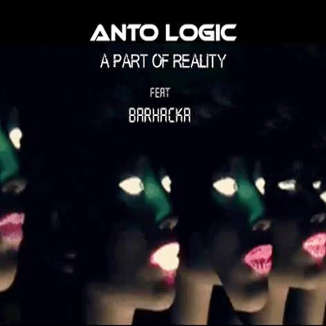 """A PART OF REALITY"" ALBUM of ANTO LOGIC Feat BARHACKA. 2014"