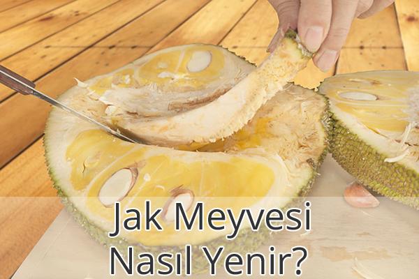 Jak Meyvesi Nasıl Yenir?