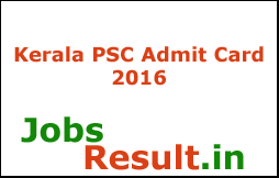 Kerala PSC Admit Card 2016