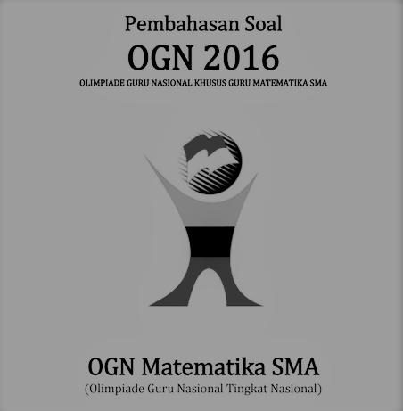 Pembahasan soal OGN Matematika tahun 2016