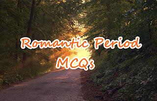 Romantic Period MCQs Quiz