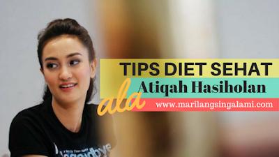 Tips Diet Sehat Ala Atiqah Hasiholan