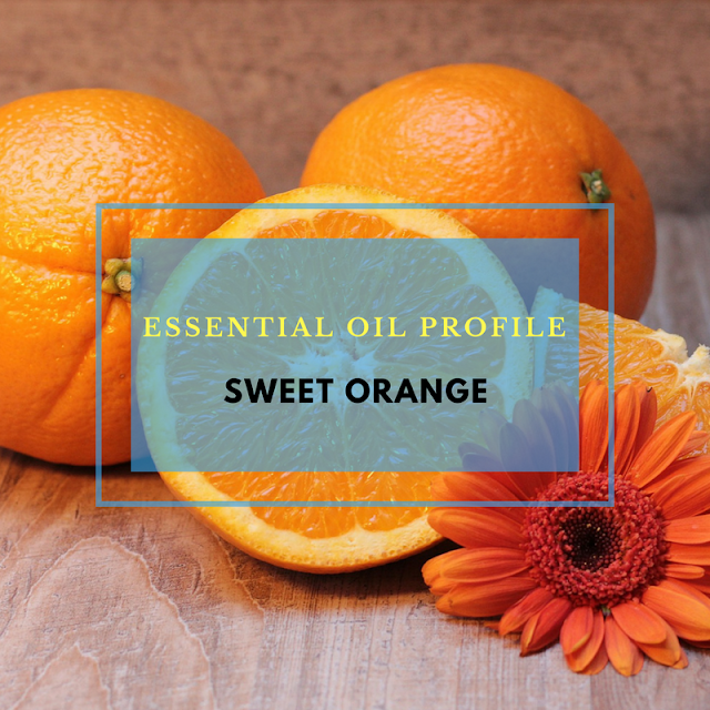 Essential Oil Profile: Sweet Orange