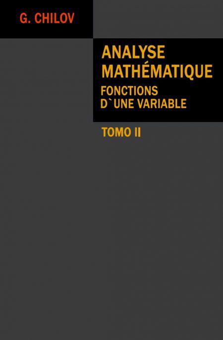 Analyse mathématique, Tomo II: Fonctions d'une variable – G. Chilov