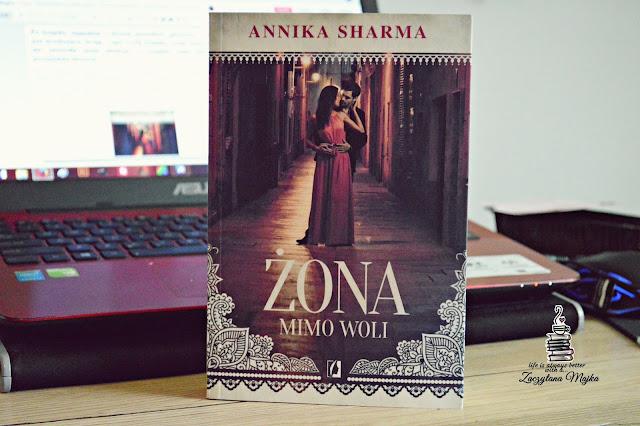 """Siła miłości, która przekracza wszelkie granice – recenzja książki #256 – Annika Sharma  """"Żona mimo woli"""""""