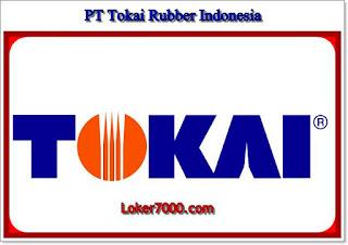 Loker SMA/SMK PT Tokai Rubber Indonesia Terbaru Cikarang