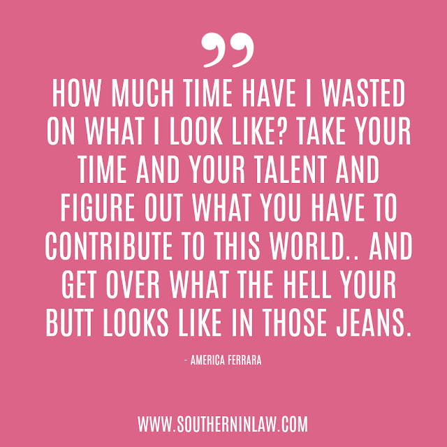 Body Image Quotes - How much time have I wasted on what I look like? Take your time and your talent and figure out what you have to contribute to this world.. and get over what the hell your butt looks like in those jeans. America Ferrara
