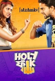 18+ Holy Crap 2019 Hindi 720p HEVC WEB DL Season 01 EP 01-09 Hoichoi Originals x264