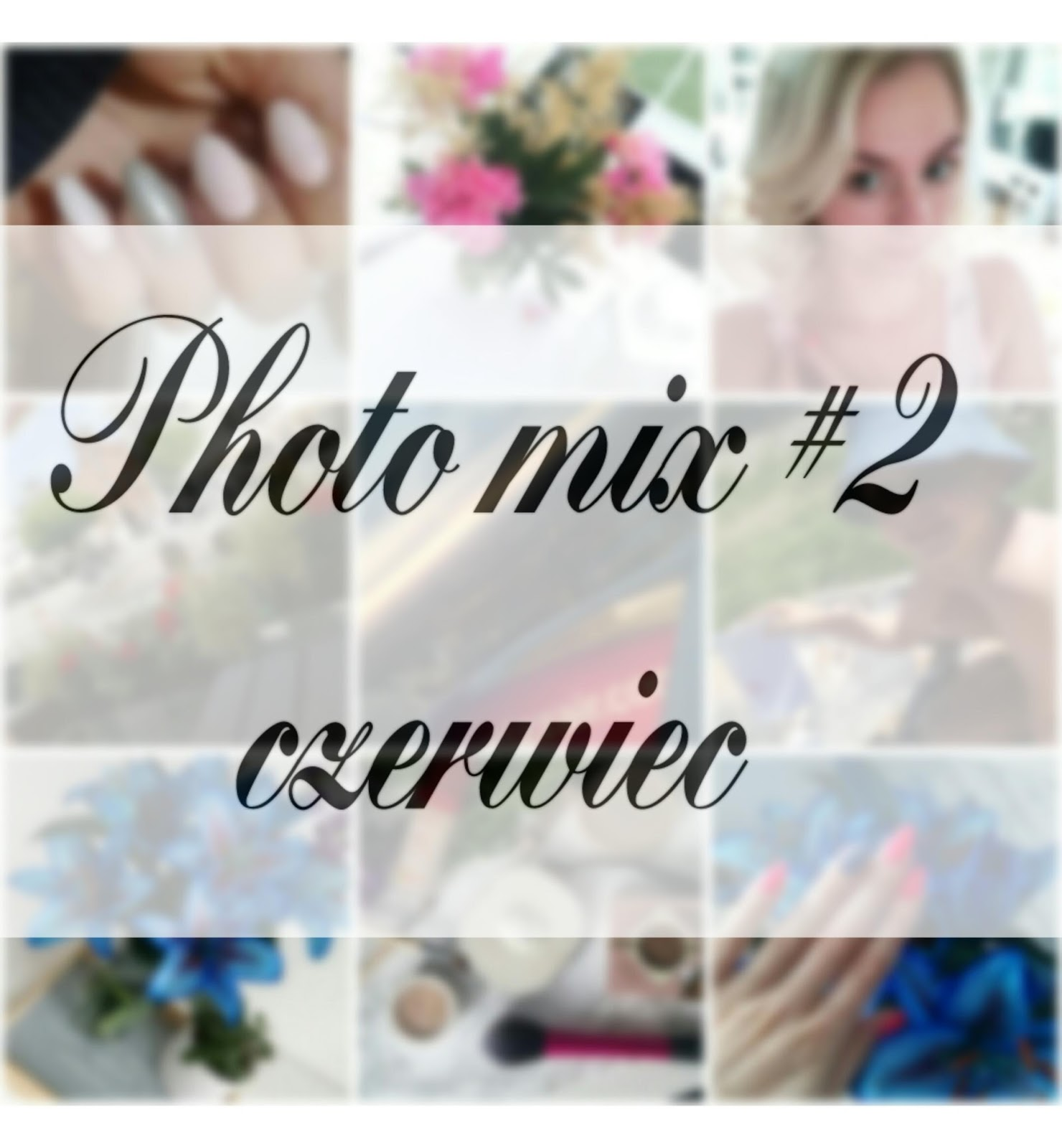 Photo mix Czerwiec #2