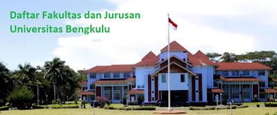 Daftar fakultas, jurusan dan program studi untuk diploma, doktor ,magister, sarjana UNIB Universitas Bengkulu Lengkap Terbaru