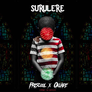 MUSIC & VIDEO: Frescool Ft Oxlade  - Surulere
