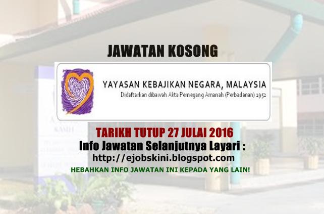 Jawatan Kosong Yayasan Kebajikan Negara (YKN) Julai 2016