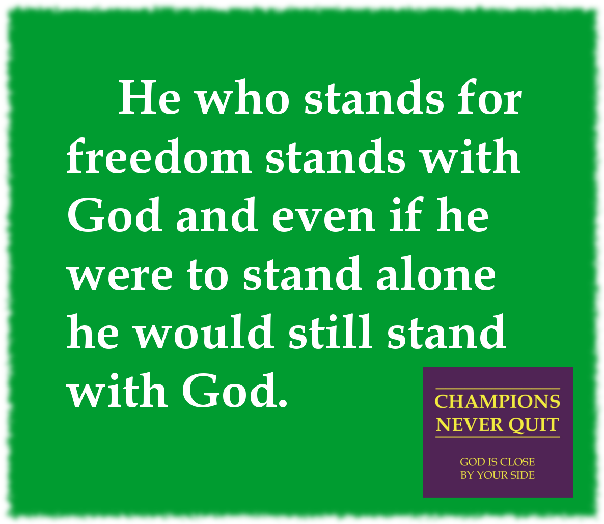 He who stands for freedom stands with God