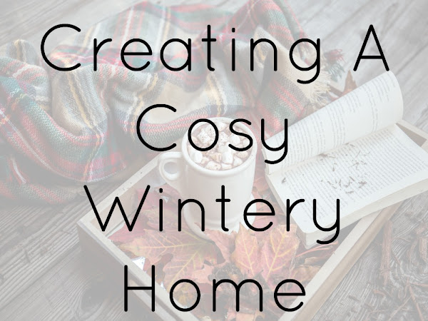 Creating A Cosy Wintery Home