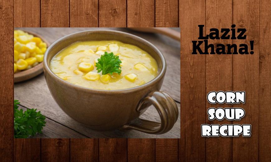 कॉर्न सूप बनाने की विधि - Sweet Corn Soup Recipe in Hindi