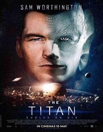 The Titan (2018) WEBRip 480P 300MB English ESubs