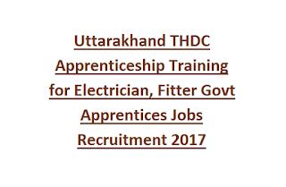 Uttarakhand THDC Apprenticeship Training for Electrician, Fitter Govt Apprentices Jobs Recruitment Notification 2017
