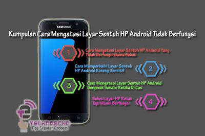 Cara mengatasi layar sentuh tidak berfungsi di hp android
