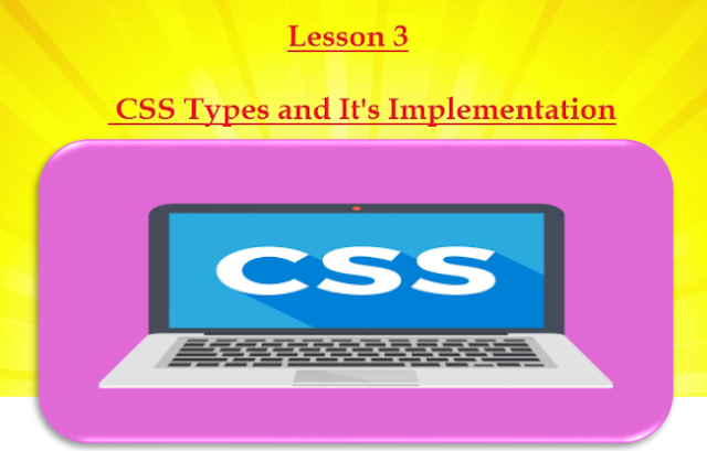 lesson 3: CSS types and it's implementation
