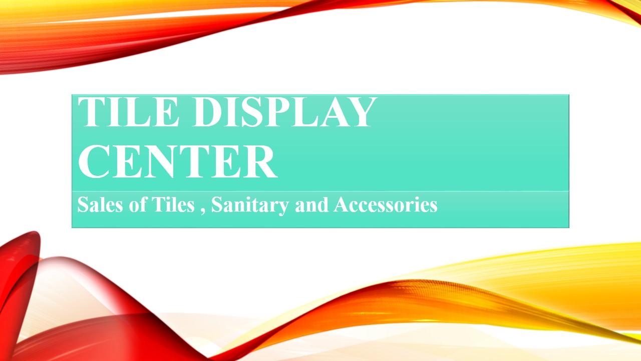 Tile Display Center Rafiullah Khan