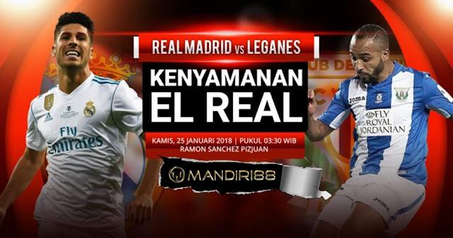 Prediksi Real Madrid Vs Leganes , Kamis 25 January 2018 Pukul 03.30 WIB