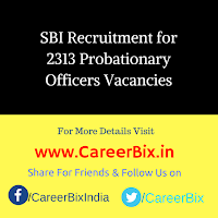SBI Recruitment for 2313 Probationary Officers Vacancies