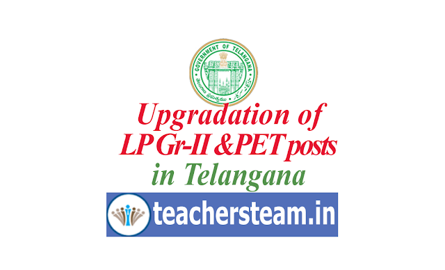 Upgradation of Language Pandit Gr-II and PET posts as School Assistant Languages and Physical Director in all schools of Telangana