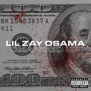Lil Zay Osama - Changed Up (Single) [iTunes Plus AAC M4A]