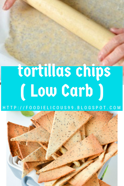 tortillas chips ( Low Carb )