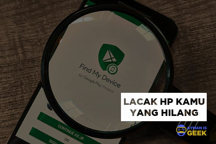 Cara Lacak HP yang Hilang dengan dan tanpa Aplikasi