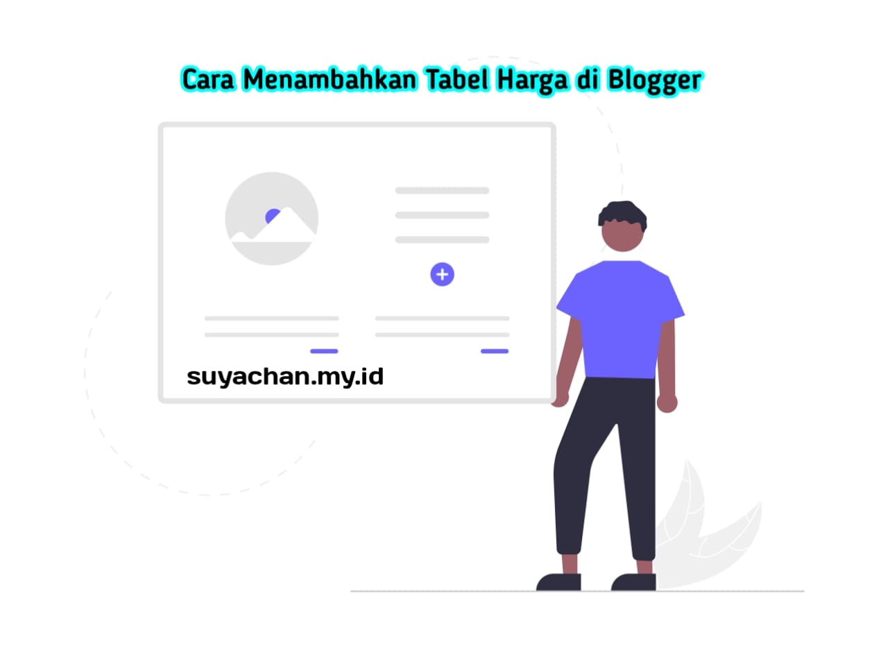 Cara Menambahkan Tabel Harga di Blogger
