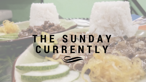 The Sunday Currently | VOL 04